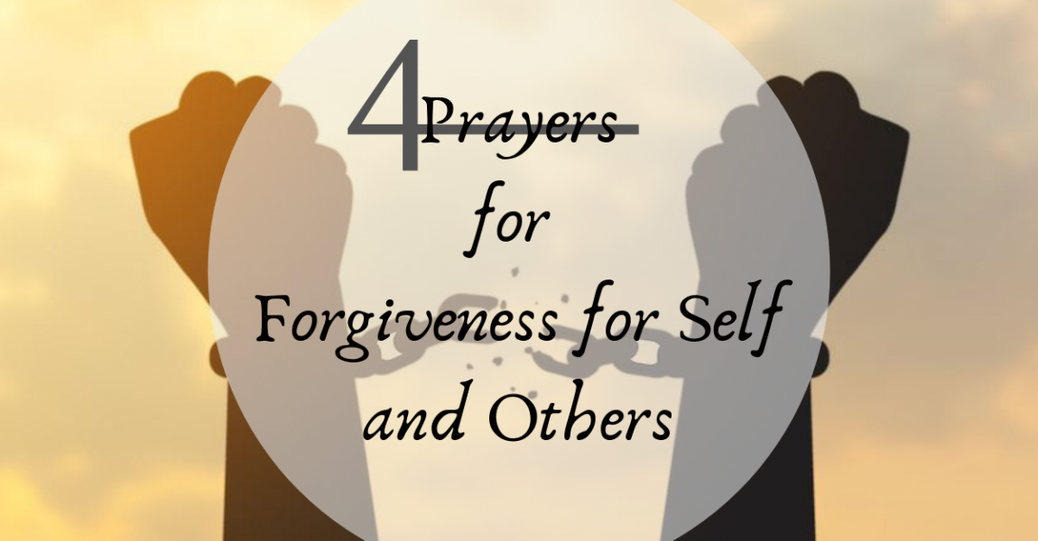 4 Prayers for Forgiveness for Self and Others
