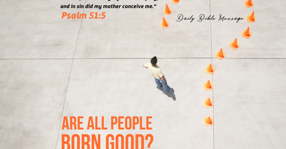 Are all people born good?